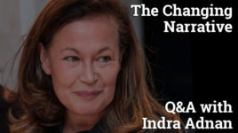 The changing narrative – Q&A with Indra Adnan
