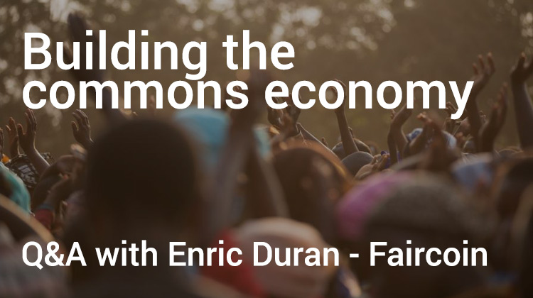 building the commons economy - enric duran faircoin