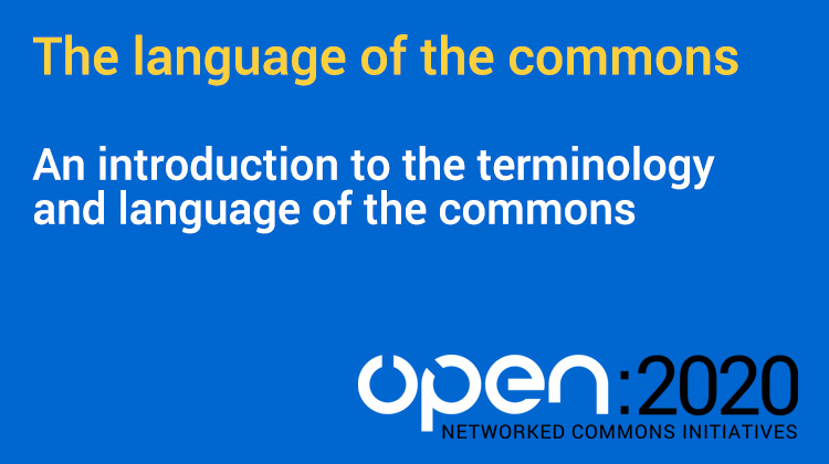 VIDEO: OPEN 2020 – The language of the commons