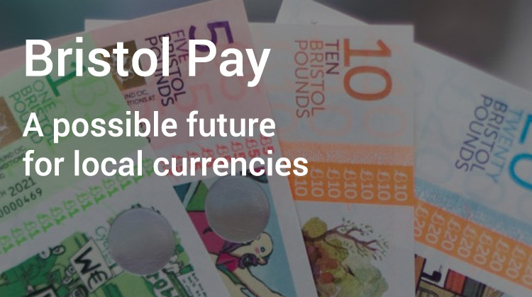 Bristol Pay – a possible future for local currencies